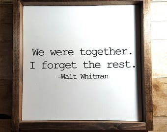 We Were Together, I Forget The Rest, Framed Wood Sign 13x13| Housewarming Gift, Wedding Gift, Rustic Sign, Wood Signs, Farmhouse Style Decor