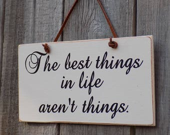 Rustic wooden sign, The best things in life aren't things!, home decor. 4 inches by 8 inches B
