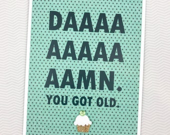 You Got Old card