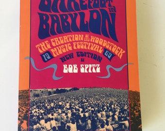 Barefoot in Babylon: The Creation of the Woodstock Music Festival 1969 Bob Spitz