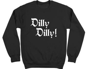 Dilly Dilly Beer Cheer Funny Drinking Humor Party Xmas Crewneck Sweatshirt DT2121
