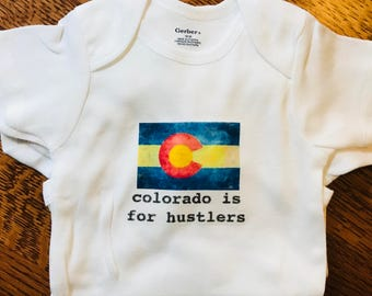 Funny onesie: Colorado is for hustlers