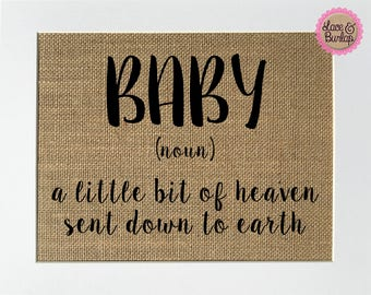 Baby (noun) a little bit of heaven sent down to earth - BURLAP SIGN 5x7 8x10 - Rustic Vintage/Home Decor/Nursery/Love House Sign