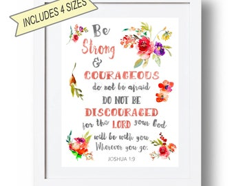 Joshua 1 9 Printable Baptism gift Girl Christening gifts Be strong and courageous sign Bible verse wall art Watercolor Floral Christian art