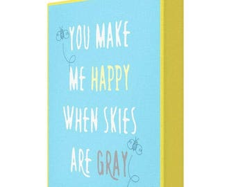 You Make Me Happy When Skies Are Gray Nursery Canvas