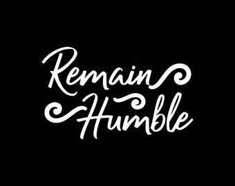 Remain Humble Decal,Stay Humble Decal,Inspirational Decals,Dream Vinyl Decal,Yeti,Laptop,Tablet,Wall,Window,Bumper Sticker