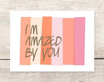 I'm Amazed By You card, Coral, Pink, Orange, Encouragement card