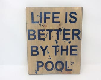 Life Is Better By The Pool Sign, Pool Sign, Outdoor Sign
