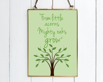 From Little Acorns Mighty Oaks Grow - Illustrative PRINT.  Available in 2 Sizes.  Beautiful New Baby Gift/Nursery Decor/Graduation Gift.