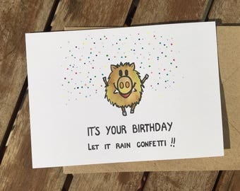 funny birthday card - happy birthday - confetti - celebrations - gift for him - greeting card - card for friend - best friend card - enjoy