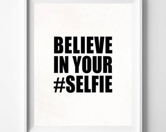 Believe In Your Selfie, Typography, Typography Wall Art, Motivational art, Typography Poster, Back To School, Mothers Day Gift