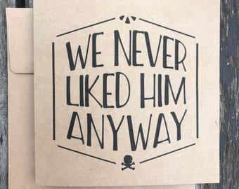 We Never Liked Him Anyway divorce / break-up card