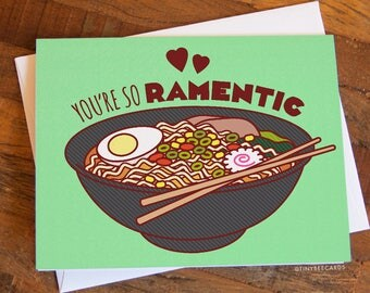 "Funny Valentines card ""You're So Ramentic"" - ramen anniversary love valentine's day card, boyfriend girlfriend husband wife, Asian food card"