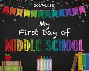 Back to School Sign - INSTANT Download - Middle School Printable - First Day of School - Kids Photo Prop - Back to School 2017 - Chalkboard