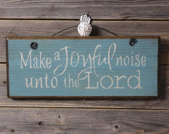 wooden sign, wood sign, hand painted,make a joyful noise unto the Lord,bible verse,scripture,christian,music sign