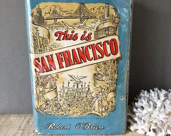 Vintage San Francisco book | This is San Francisco | Robert O'Brien | vintage San Francisco history | 1948 | vintage California book