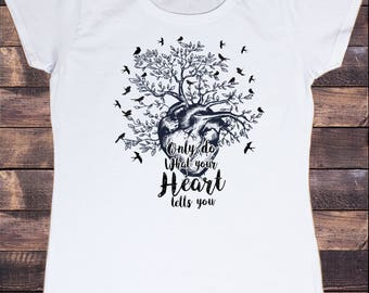 Women's T-Shirt 'Only do what your heart tells you' Birds Love Heart Bird Tree inspiration Print TS909