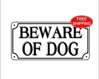 "3.75"" x 7.75"" ""Beware of Dog"" Sign - Free Shipping"