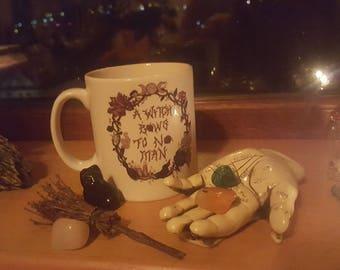 A witch bows to no man mug /witch quote mug