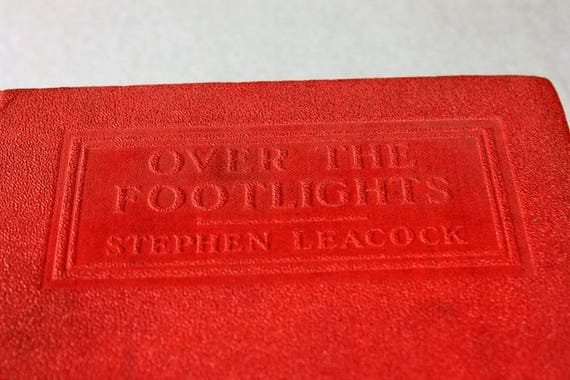 Over the Footlights Book, Stephen Leacock, Short Stories, Literature, Fiction, First Edition, Hardcover, Humor