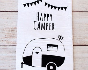 HAPPY CAMPER - Trailer - Camping - Travel - Cotton Kitchen Tea Towel - Screenprinted Flour Sack Towel