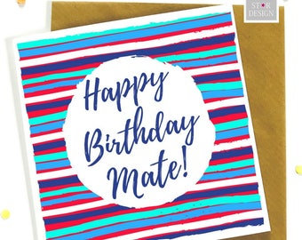 Happy Birthday Mate Bold Greeting Card, Birthday Card, Congratulations, Let's Celebrate, Stripes
