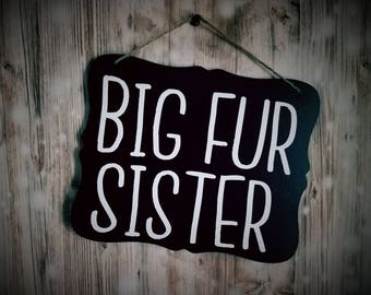 Big Fur Sister Chalkboard Sign - Baby Announcement Sign - Animal Pregnancy Sign - Baby Announcement Photo Prop - Expecting Sign