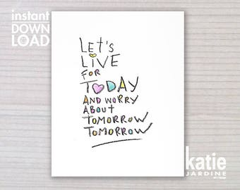 wall art - printable art - 8x10 print - instant art -  freehand text - downloadable art - lets live for today