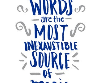 Words are Magical - Harry Potter Quote (Ravenclaw)
