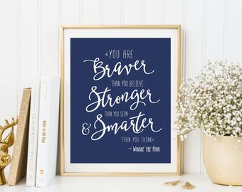 You Are Braver Than You Believe Stronger Than You Seem And Smarter Than You Think Printable Quote Navy Blue Nursery Wall Art 8x10 Art Print