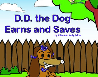 D.D. the Dog Earns and Saves (All book purchases come with free stickers.)