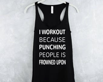 Punching People Is Frowned Upon Tank Top - Workout Tank Top - Fitness Tank Top - Yoga Shirt - Gym Shirt - Workout Shirt - Womens Tank Tops