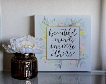 Beautiful Minds Inspire Others 9 x 9 Floral Canvas