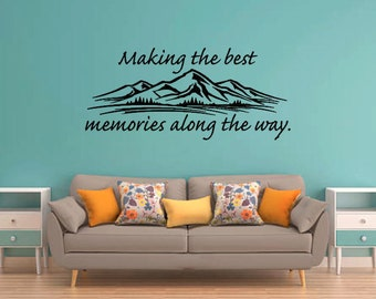 Making the best memories along the way with mountains inspirational quote wall vinyl decal sticker