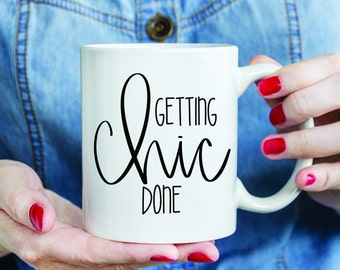 Getting Chic Done Coffee Mug