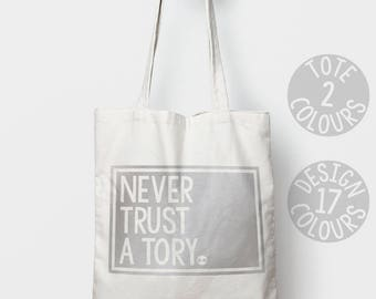 Never Trust a Tory reusable canvas tote bag, reusable shoulder tote bag, personalised gift for women, present for a feminist, protest rally
