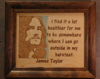 James Taylor - wood burned portrait and quote.