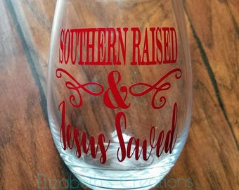 Southern Raised and Jesus Saved Wine Glass, Wine Glass, Wine Gifts For Women, Wine Gift For Friend, Wine Gift Ideas, Wine Glass Gift, Gifts