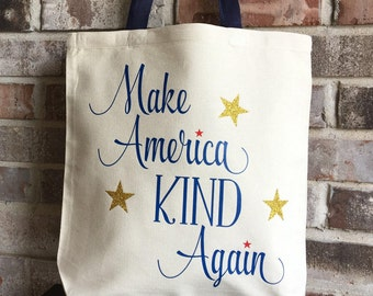 Make America Kind Canvas Tote Bag - Reusable Grocery Bag - Back to School - Positive Quote - Kindness Matters - Inspirational Quote - Resist