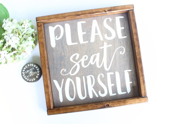 Bathroom And Kitchen Signs please seat yourself sign farmhouse kitchen sign farmhouse