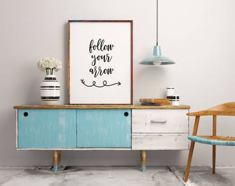 Inspirational quote, Follow your arrow, Follow your arrow sign, Arrow wall art, Arrow print, Arrow sign, Arrows, Wall art, Arrow art