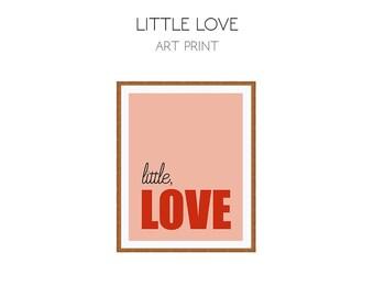 Little Love Print // Poster // Art // Printable Quote // Art Print