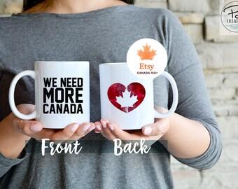 Canada Day - mug - Canada mug - christmas gift - watercolor mug - coffee mug - We need Canada mug - gift for her - watercolor