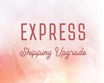 Upgrade to Express shipping 5-7 business days