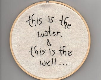 """Twin Peaks inspired fan art """"This is the water..."""" embroidery hoop, needlepoint crewel art, David Lynch cult TV surreal mystery avant garde"""