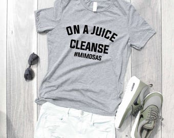 On a Juice Cleanse Mimosas Relaxed Jersey T-Shirt, Funny Shirt, Gym Shirt, Workout Shirt, Mimosa Shirt, Brunch Shirt