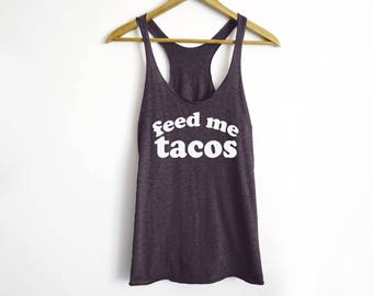 Feed Me Tacos Tank - Tacos Tank - Tacos Shirt - Fitness Tank - Funny Gym Shirt - Funny Fitness Tank - Food Lover Gifts - Fitness Gifts