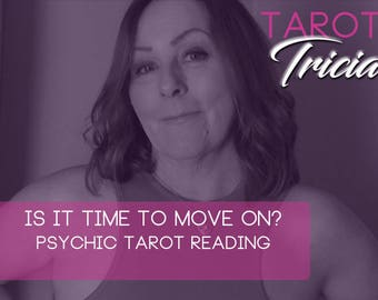 Is it time to move on from your relationship?   psychic tarot love reading . Love Reading