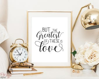 1 Corinthians 13:13, But the greatest of these is love, bible printable, christian printable, bible verse print, bible typography art print