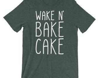 Wake N' Bake Cake - Short-Sleeve Unisex T-Shirt - Funny, Gift Idea, Baker, Baking, Cooking, Stoner, 420, Weed, Parody